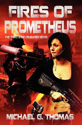 Image for Fires of Prometheus (Star Crusades Uprising, Book 3)