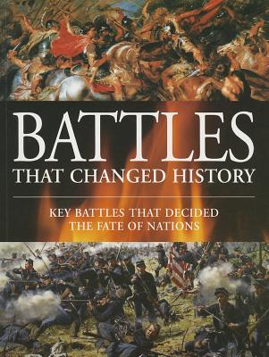 Image for BATTLES THAT CHANGED HISTORY: KEY BATTLES THAT DECIDED THE FATE OF NATIONS