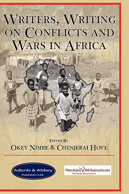 Writers, Writing on Conflicts and Wars in Africa, Okey Ndibe, ed.