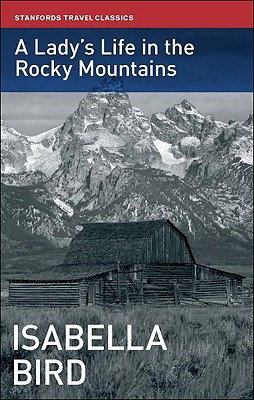 Image for A Lady's Life in the Rocky Mountains (Stanfords Travel Classics)