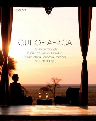 Out of Africa: On safari through Botswana,Kenya,Namibia,South Africa,Tanzania,Zambia and Zimbabwe, Pons, Sylvie