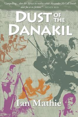 Dust of the Danakil (African Memoir Series), Mathie, Ian