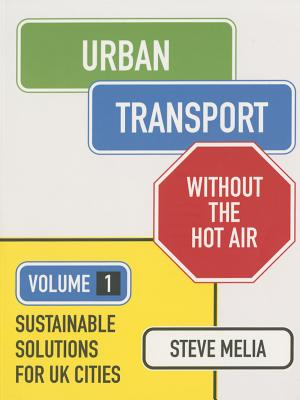 Image for Urban Transport Without the Hot Air Volume 1: Sustainable Solutions for UK Cities