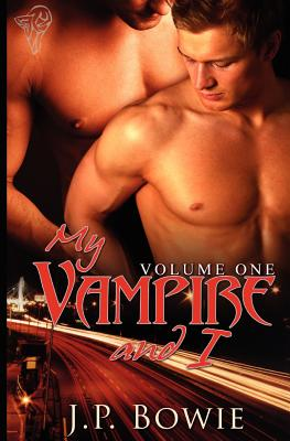 My Vampire and I (Vol. 1), Bowie, J. P.