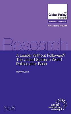 Image for A Leader Without Followers? the United States in World Politics After Bush (Research)