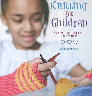 Image for Knitting for Children: 35 simple knits kids will love to make