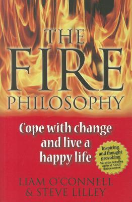 Image for The Fire Philosophy: Cope Positively with Change and Live a Happy Life