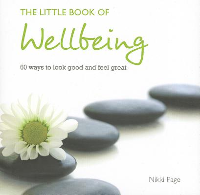 Image for The Little Book of Wellbeing: 60 ways to look good and feel great