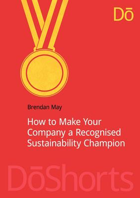 How to Make Your Company a Recognized Sustainability Champion (DoShorts), May, Brendan