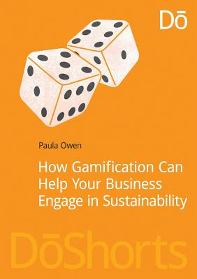 How Gamification Can Help Your Business Engage in Sustainability (DoShorts), Owen, Paula