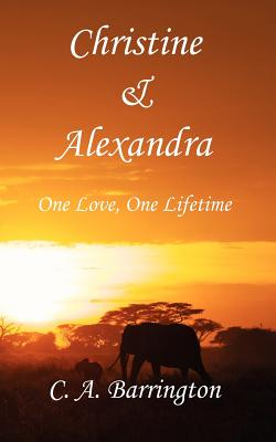 Christine & Alexandra: One Love, One Lifetime, Barrington, C. A.