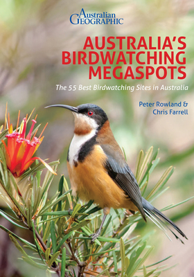 Image for Australia's Birdwatching Megaspots: The 55 Best Birdwatching Sites in Australia