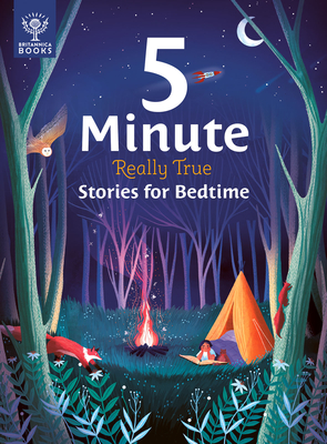 Image for 5-Minute Really True Stories for Bedtime: 30 Amazing Stories: Featuring frozen frogs, King Tuts beds, the world's biggest sleepover, the phases of the moon, and more