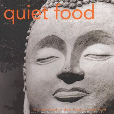 Image for QUIET FOOD : A RECIPE FOR SANITY