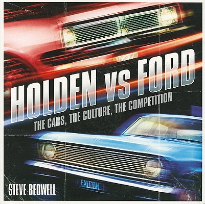 Image for Holden vs Ford: The Cars, The Culture, The Competition