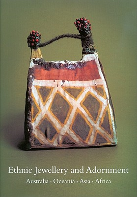 Ethnic Jewellery and Adornment : Australia; Oceanian, Asia, Africa, Daalder, Truus