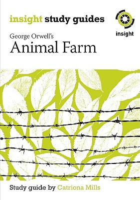 Animal Farm: Insight Text Guide  Insight Text Guide, Mills, Catriona