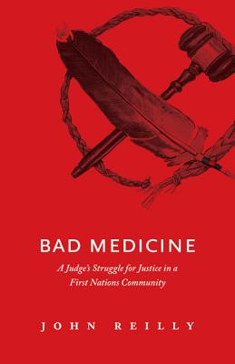 Image for Bad Medicine: A Judges Struggle for Justice in a First Nations Community