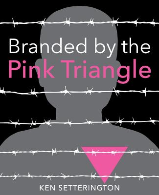 Image for Branded by the Pink Triangle