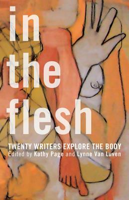 Image for In the Flesh:T wenty Writers Explore the Body
