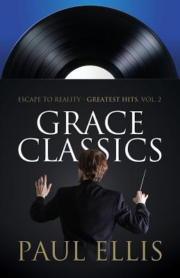 Grace Classics: Escape to Reality Greatest Hits, Volume 2, Ellis, Paul