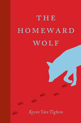 The Homeward Wolf (An RMB Manifesto), Kevin Van Tighem