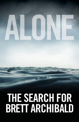 Image for Alone : The Search for Brett Archibald - a True Story