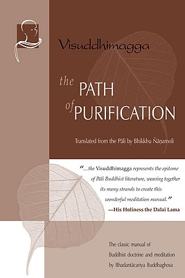 Image for The Path of Purification: Visuddhimagga (Vipassana Meditation and the Buddha's Teachings)