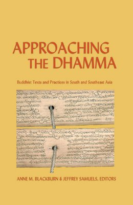 Image for Approaching the Dhamma: Buddhist Texts and Practices in South and Southeast Asia