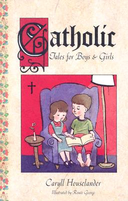 Catholic Tales for Boys and Girls, Caryll Houselander