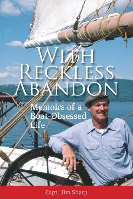 Image for WITH RECKLESS ABANDON MEMOIRS OF A BOAT-OBSESSED BOAT LIFE
