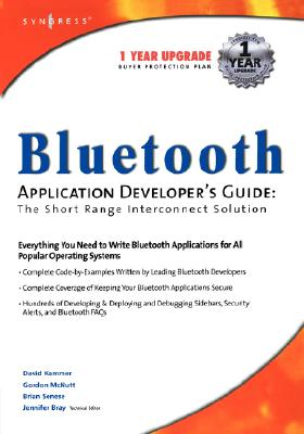 Bluetooth Application Developer's Guide, Bray, Jennifer; Senese, Brian; McNutt, Gordon; Munday, Bill; Kammer, David
