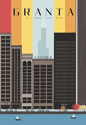 Image for Granta 108: Chicago (Granta: The Magazine of New Writing)