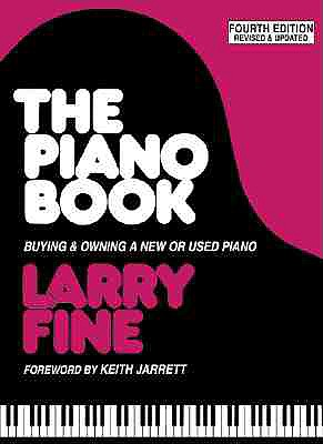 The Piano Book: Buying & Owning a New or Used Piano, Larry Fine