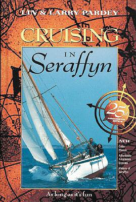 Cruising in Seraffyn, Pardey, Lin; Pardey, Larry