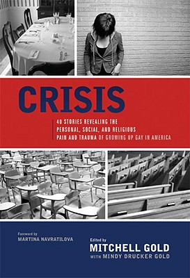 Image for Crisis: 40 Stories Revealing the Personal, Social, and Religious Pain and Trauma of Growing Up Gay in America