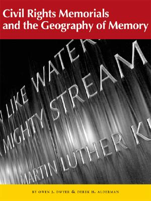 Image for Civil Rights Memorials and the Geography of Memory (Center Books on the American South Ser.)