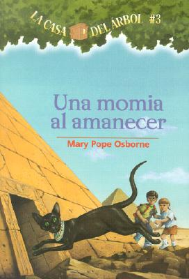 Image for La casa del rbol # 3 Una momia al amanecer (Spanish Edition) (La Casa Del Arbol / Magic Tree House) (Casa del Arbol (Paperback))