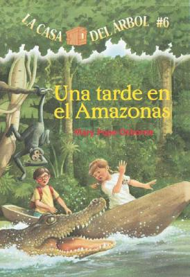 Image for La casa del rbol # 6 Una tarde en el Amazonas (Spanish Edition) (La Casa Del Arbol / Magic Tree House) (Casa del Arbol (Paperback))