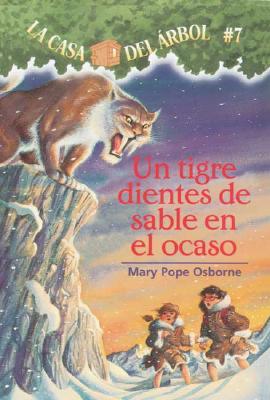 Image for La casa del árbol # 7 Un tigre dientes de sable en el ocaso (Spanish Edition) (La Casa Del Arbol / Magic Tree House)