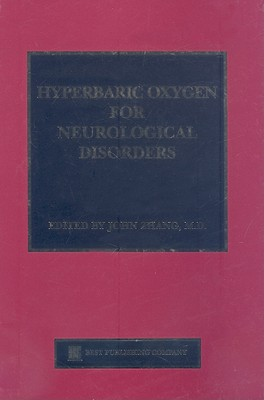 Hyperbaric Oxygen for Neurological Disorders, John H. Zhang Md PhD - Editor