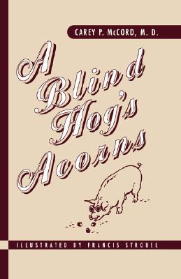Image for A Blind Hog's Acorns
