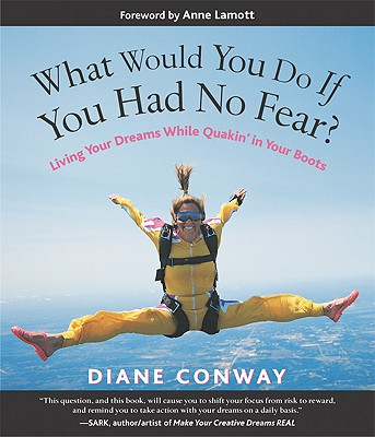 Image for What Would You Do If You Had No Fear? Living Your Dreams While Quakin' in Your Boots