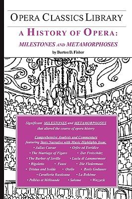 Image for A History of Opera: Milestones and Metamorphosis