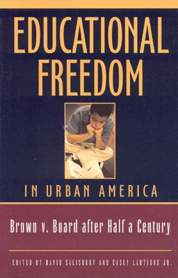 Image for Educational Freedom in Urban America: Fifty Years After Brown v. Board of Education
