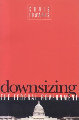 Image for Downsizing the Federal Goverment