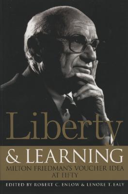 Image for LIBERTY & LEARNING : MILTON FRIEDMAN'S V