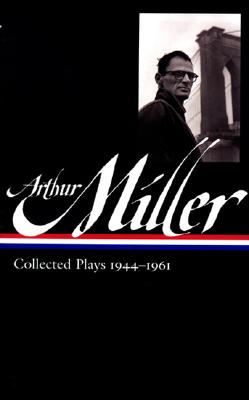 Image for Arthur Miller: Collected Plays 1944-1961 (Library of America  #163)