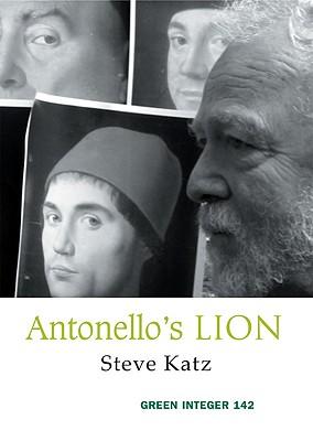 Antonello's Lion (Green Integer), Katz, Steve