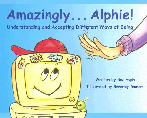 Image for Amazingly... Alphie! Understanding and Accepting Different Ways of Being